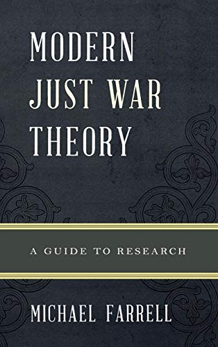 Modern Just War Theory: A Guide to Research (Illuminations: Guides to Research in Religion)