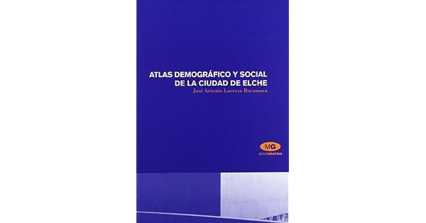 Amazon.com: Atlas demográfico y social de la ciudad de Elche ...