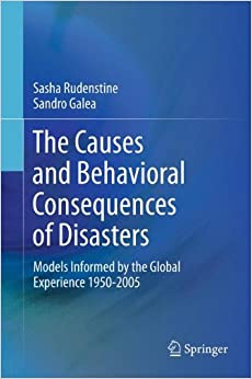 Book The Causes and Behavioral Consequences of Disasters: Models Informed by the Global Experience 1950-2005