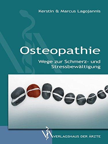 Osteopathie: Wege zur Schmerz- und Stressbewätligung
