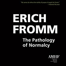 The Pathology of Normalcy Audiobook by Erich Fromm Narrated by Tom Pile