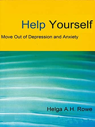 Help yourself: Move out of depression and anxiety