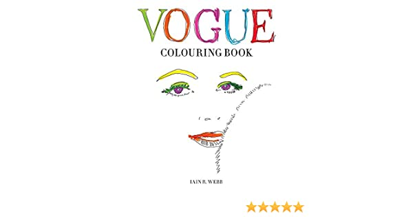 Vogue Colouring Book Iain R Webb 9781840917215 Books