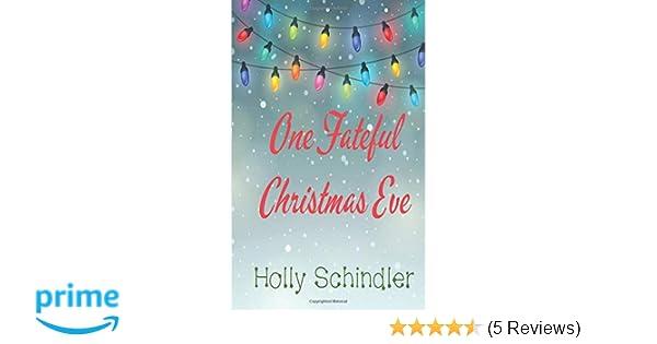 Amazon com: One Fateful Christmas Eve (9780996166768): Holly