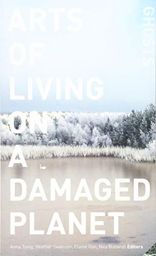 Pdf Math Arts of Living on a Damaged Planet: Ghosts and Monsters of the Anthropocene