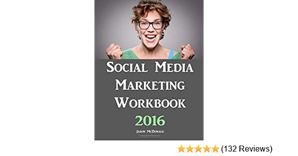 Social media marketing workbook how to use social media for social media marketing workbook how to use social media for business jason mcdonald phd 9781517380236 amazon books ibookread PDF