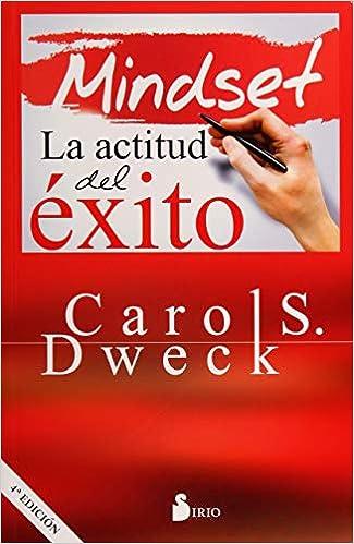 Mindset: La actitud mental para el éxito Carol S. Dweck