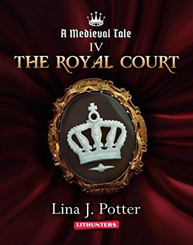 The Royal Court: A Strong Woman in the Middle Ages (A Medieval Tale Book - Series Intrigue
