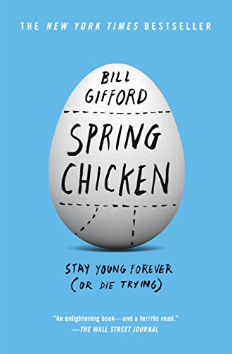 (Spring Chicken: Stay Young Forever (or Die Trying))