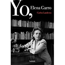YO, ELENA GARRO (Spanish Edition)