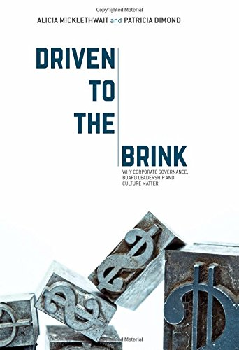 Driven to the Brink: Why Corporate Governance, Board Leadership and Culture Matter
