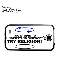 Too Stupid Try Religion Mobile Cell Phone Case Samsung Galaxy S4 White