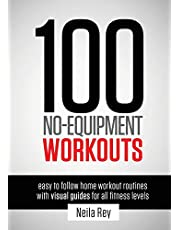 100 No-Equipment Workouts Vol. 1: Easy to Follow Home Workout Routines with Visual Guides for all Fitness Levels