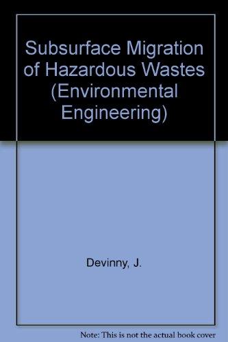 Subsurface Migration of Hazardous Wastes (Environmental Engineering Series)