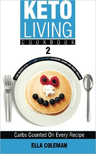 Keto Living Cookbook 2: Lose Weight with 101 Yummy & Low Carb Ketogenic Savory and Sweet Snacks: Volume 2
