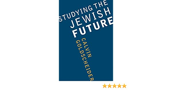 Studying the Jewish Future (Samuel and Althea Stroum Lectures in Jewish Studies)