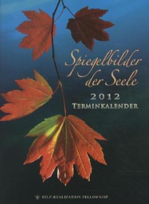 Spiegelbilder der Seele. Terminkalender 2012