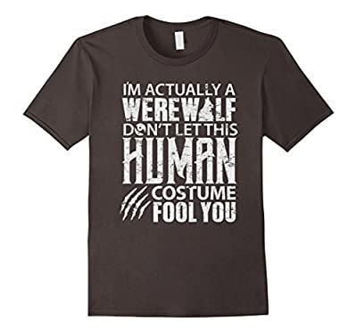 I'm actually a Werewolf funny Halloween costume Tshirt