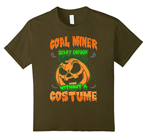 Miner Costumes Kids Coal For (Kids Coal Miner Scary Enough Without A Costume Halloween Tshirt 4)