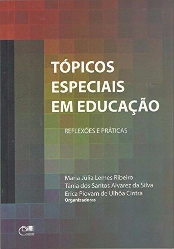 Tópicos Especiais Em Educação - Reflexões e Práticas