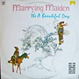 It's A Beautiful Day - Marrying Maiden - CBS - CBS 83905