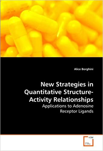 Book New Strategies in Quantitative Structure-Activity Relationships: Applications to Adenosine Receptor Ligands