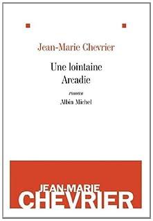Une lointaine Arcadie, Chevrier, Jean-Marie