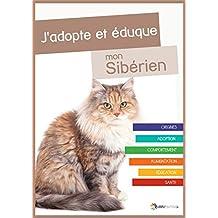 J'adopte et éduque mon Sibérien (French Edition)
