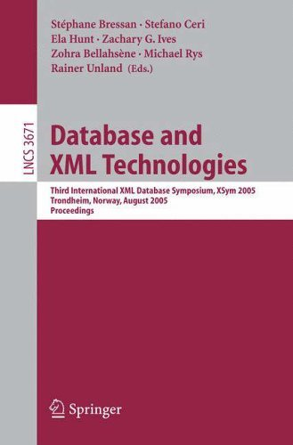 Database and XML Technologies: Third International XML Database Symposium, XSym 2005, Trondheim, Norway, August 28-29, 2005, Proceedings (Lecture Notes in Computer Science) by Michael Rys (2008-06-13) by Springer