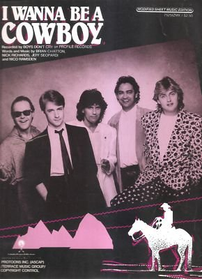 Sheet Music I Wanna Be A Cowboy Boys Dont Cry 193 (Cry Music Sheet Wanna)