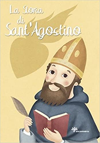 Book's Cover of La storia di Sant'Agostino. Ediz. illustrata (I grandi amici di Gesù) (Italiano) Tapa blanda – 17 abril 2018
