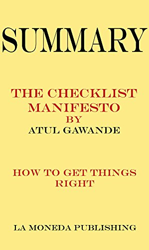 Summary of The Checklist Manifesto: How to Get Things Right by Atul Gawande|Key Concepts in 15 Min o - http://medicalbooks.filipinodoctors.org