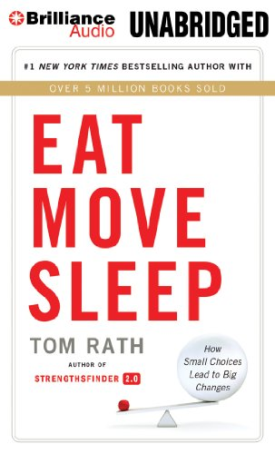 Eat Move Sleep: How Small Choices Lead to Big Changes by Brilliance Audio