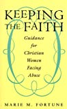 img - for Keeping the Faith: Guidance for Christian Women Facing Abuse book / textbook / text book