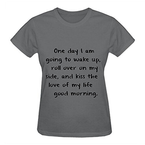 Love one day i am going to wake up Short Shirts For Women Crew Neck Grey