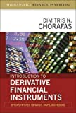 img - for Introduction to Derivative Financial Instruments : Options, Futures, Forwards, Swaps, and Hedging (Hardcover)--by Dimitris N. Chorafas [2008 Edition] book / textbook / text book