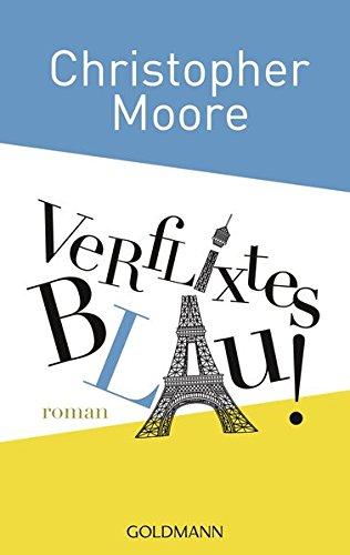 Verflixtes Blau!: Roman