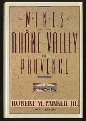 Wines of the Rhone Valley and Provence (Rhone Valley Red Wine)