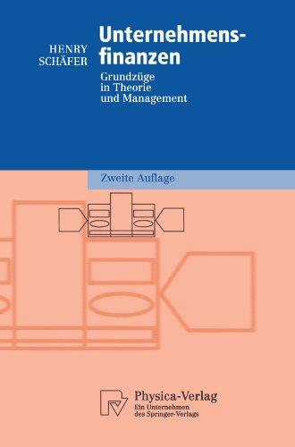 Unternehmensfinanzen: Grundzüge in Theorie und Management (Physica-Lehrbuch) (German Edition)