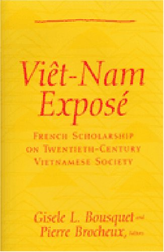 Viet Nam Expose: French Scholarship on Twentieth-Century Vietnamese Society