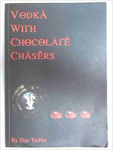 Vodka with Chocolate Chasers