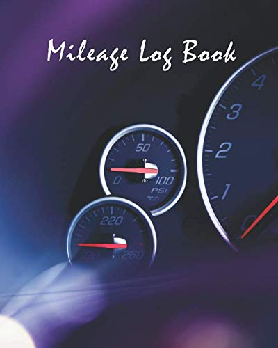 "Mileage Log Book: Tracking Your Daily Miles, Vehicle Mileage for Small Business Taxes, Expense Management 8"" x 10"" by Shelia Pope"
