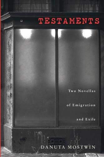 Testaments: Two Novellas of Emigration and Exile (Polish and Polish American Studies)