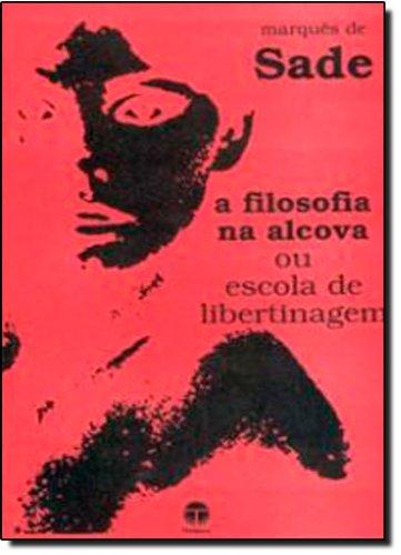 Filosofia Na Alcova Ou Escola De Libertinagem