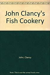 John Clancy's Fish Cookery