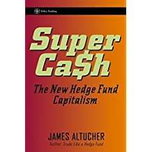 SuperCash: The New Hedge Fund Capitalism