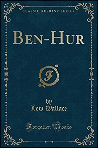 Ben Hur Classic Reprint Abridged Version Lew Wallace