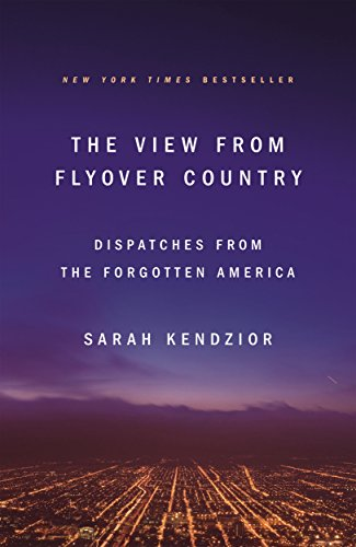 The View from Flyover Country: Dispatches from the Forgotten America (Best Cigarettes In Usa)