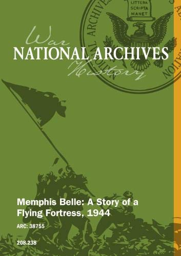 Memphis Belle: A Story of a Flying Fortress, - Flying Memphis Fortress Story Belle