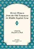Heroic Women from the Old Testament in Middle English Verse, , 1879288117